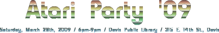 Atari Party '09 - Sat. 3/28 - 6pm-9pm - Davis Library, 315 E 14th St